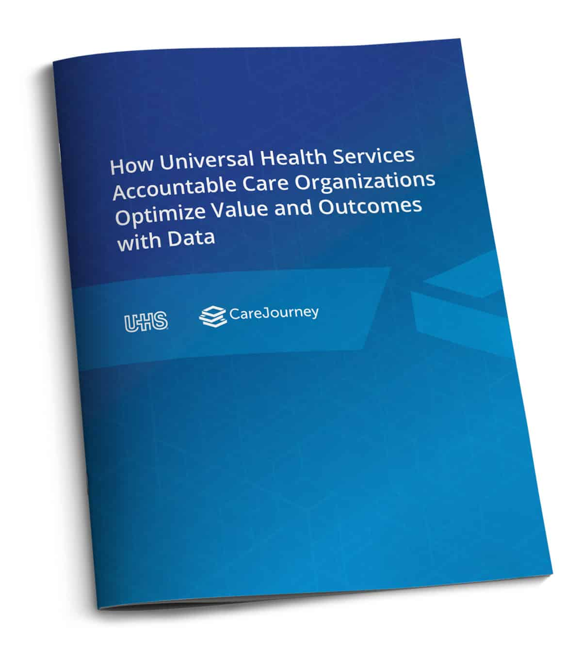 CareJourney White Paper How UHS ACOs Optimize Value and Outcomes with Data